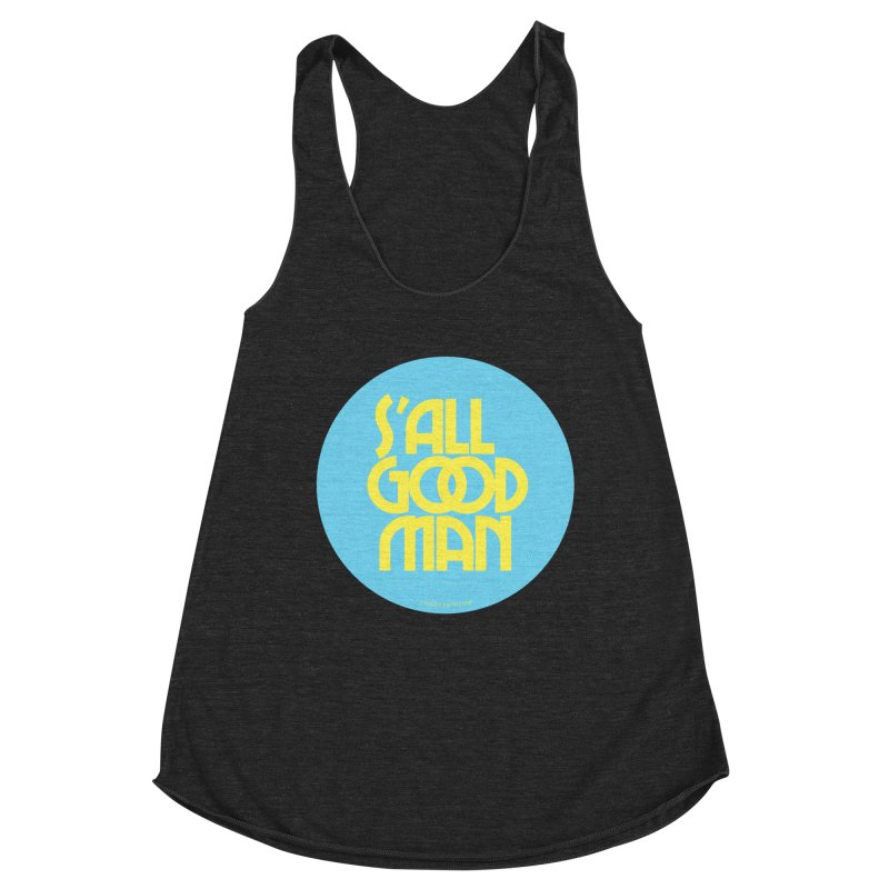 S'All Good Man! (blue) Women's Tank by CRANK. outdoors + music lifestyle clothing