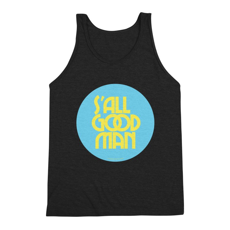 S'All Good Man! (blue) Men's Tank by CRANK. outdoors + music lifestyle clothing