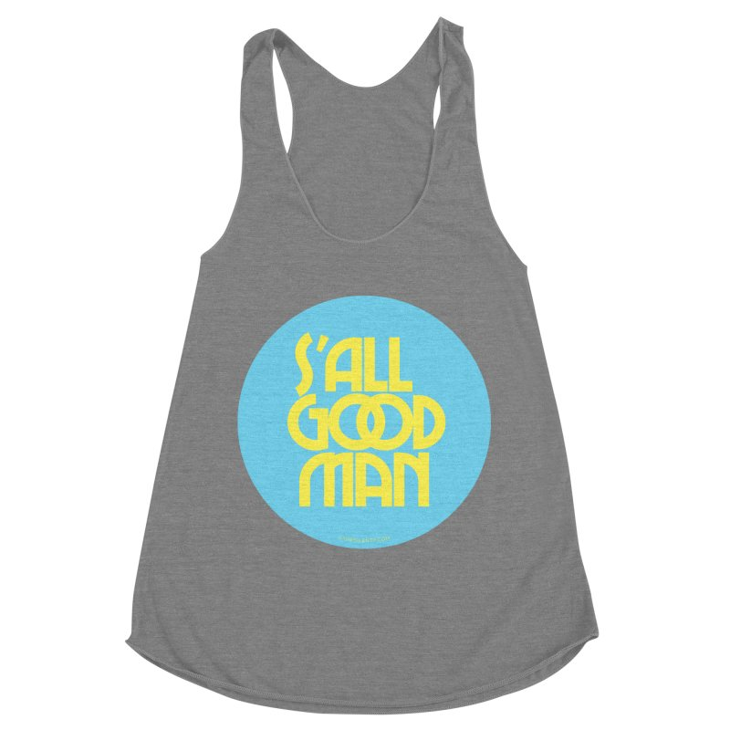 S'All Good Man! (blue) Women's Racerback Triblend Tank by CRANK. outdoors + music lifestyle clothing