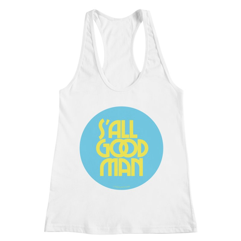 S'All Good Man! (blue) Women's Racerback Tank by CRANK. outdoors + music lifestyle clothing