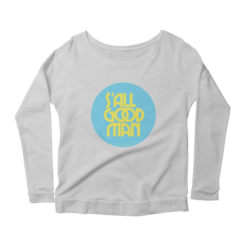 S'All Good Man! (blue) Women's Longsleeve Scoopneck  by CRANK. outdoors + music lifestyle clothing