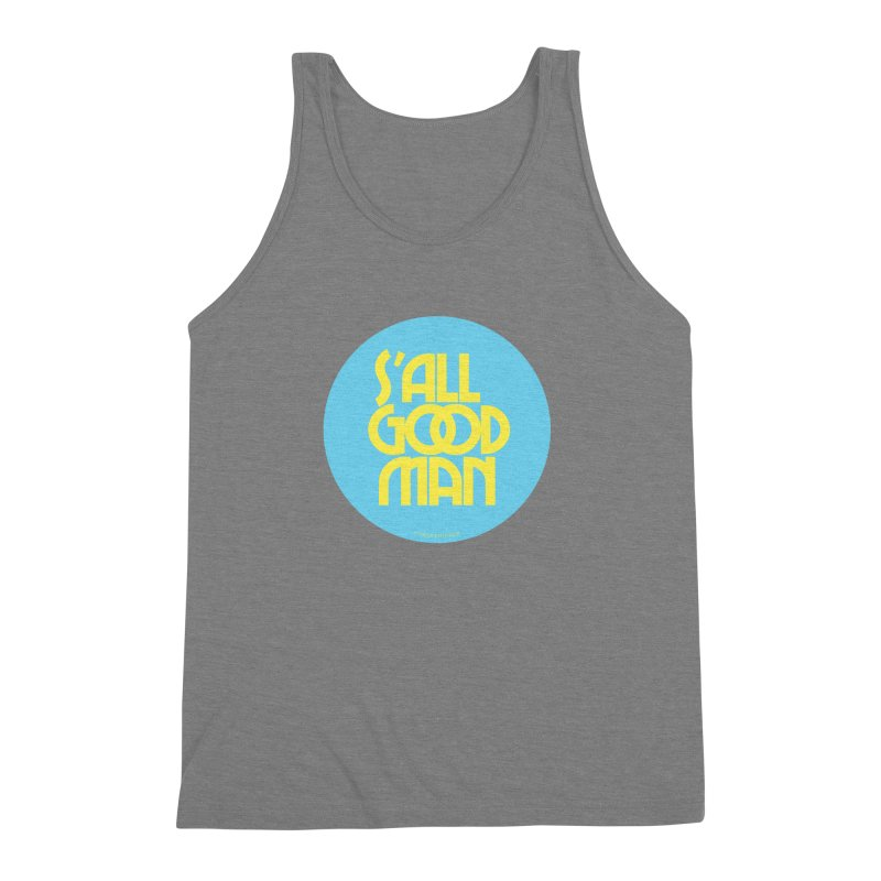 S'All Good Man! (blue) Men's Triblend Tank by CRANK. outdoors + music lifestyle clothing