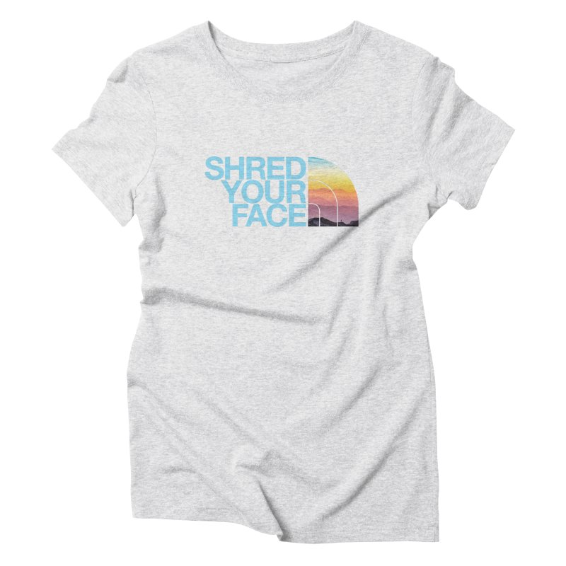 Shred Your Face (Blu) Women's Triblend T-Shirt by CRANK. outdoors + music lifestyle clothing