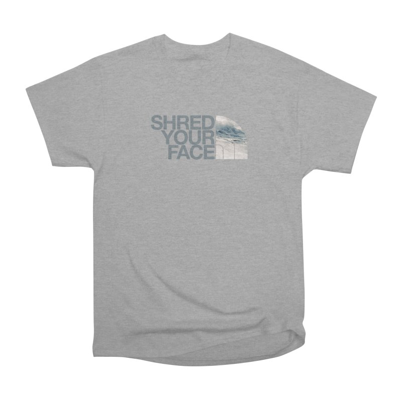 Shred Your Face (grey) Women's Heavyweight Unisex T-Shirt by CRANK. outdoors + music lifestyle clothing