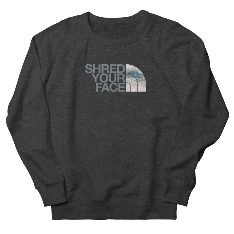 Shred Your Face (grey) Women's French Terry Sweatshirt by CRANK. outdoors + music lifestyle clothing