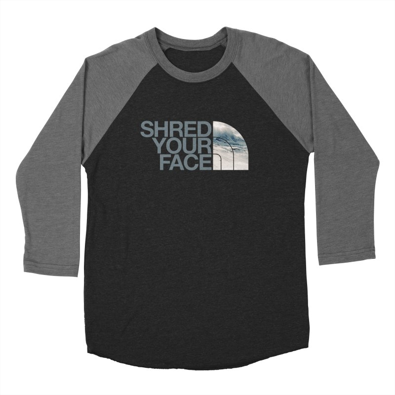 Shred Your Face (grey) Women's Baseball Triblend Longsleeve T-Shirt by CRANK. outdoors + music lifestyle clothing