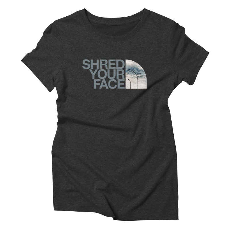 Shred Your Face (grey) Women's Triblend T-Shirt by CRANK. outdoors + music lifestyle clothing