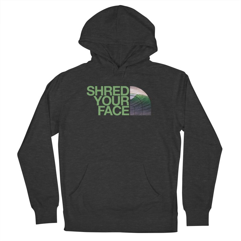 Shred Your Face (green) Women's French Terry Pullover Hoody by CRANK. outdoors + music lifestyle clothing