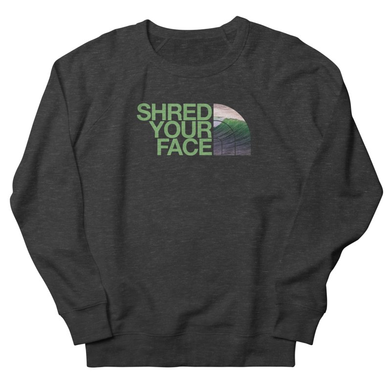 Shred Your Face (green) Women's Sweatshirt by CRANK. outdoors + music lifestyle clothing