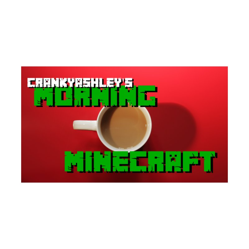 Morning Minecraft by crankyashley's Shop