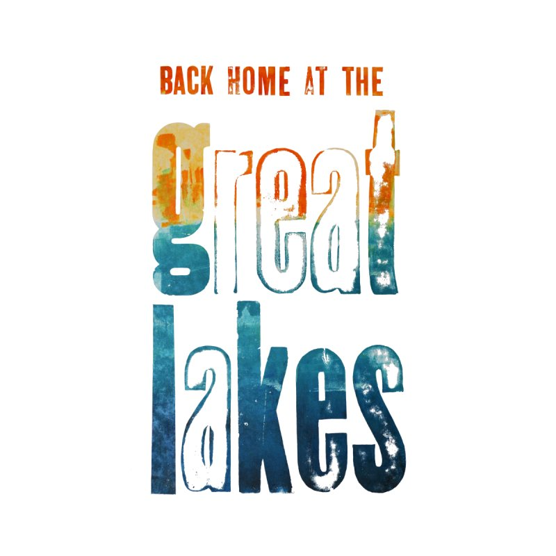 Back Home at the Great Lakes None  by Crantastic Graphics