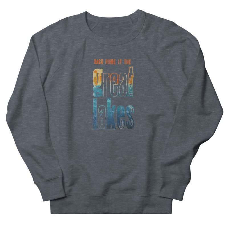 Back Home at the Great Lakes Women's Sweatshirt by Crantastic Graphics