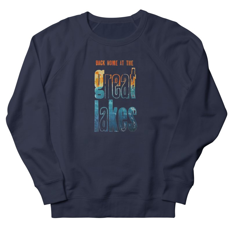 Back Home at the Great Lakes Men's Sweatshirt by Crantastic Graphics