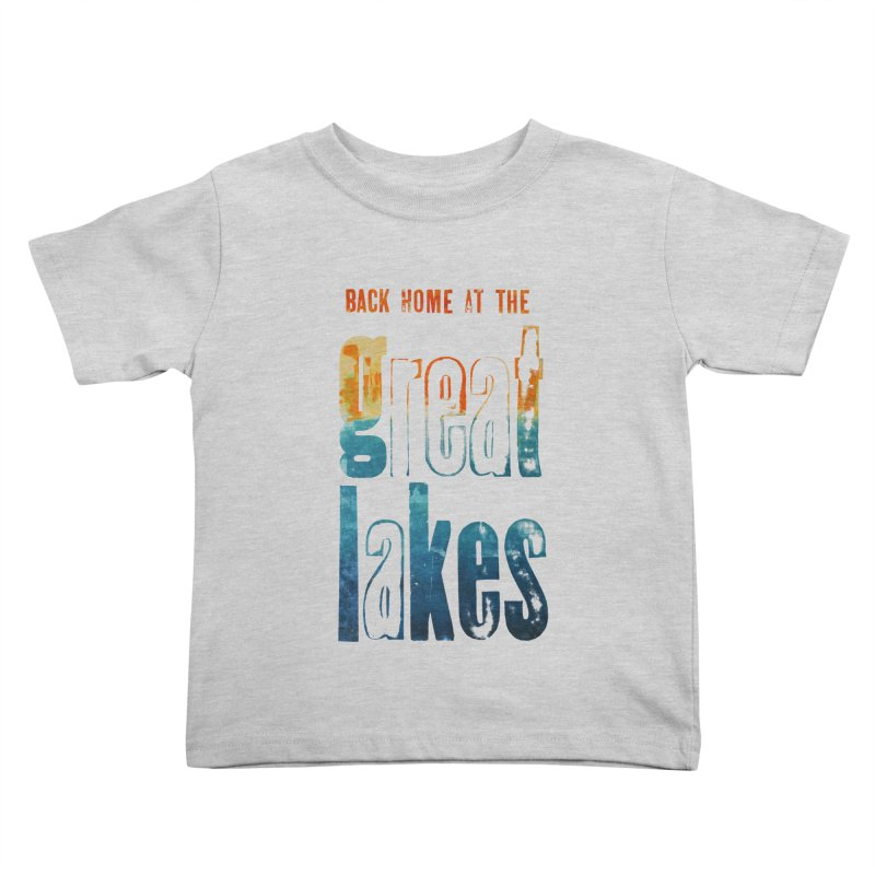 Back Home at the Great Lakes Kids Toddler T-Shirt by Crantastic Graphics