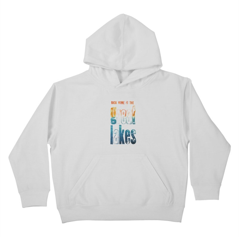 Back Home at the Great Lakes Kids Pullover Hoody by Crantastic Graphics