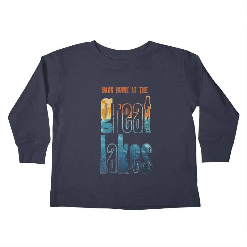Back Home at the Great Lakes Kids Toddler Longsleeve T-Shirt by Crantastic Graphics
