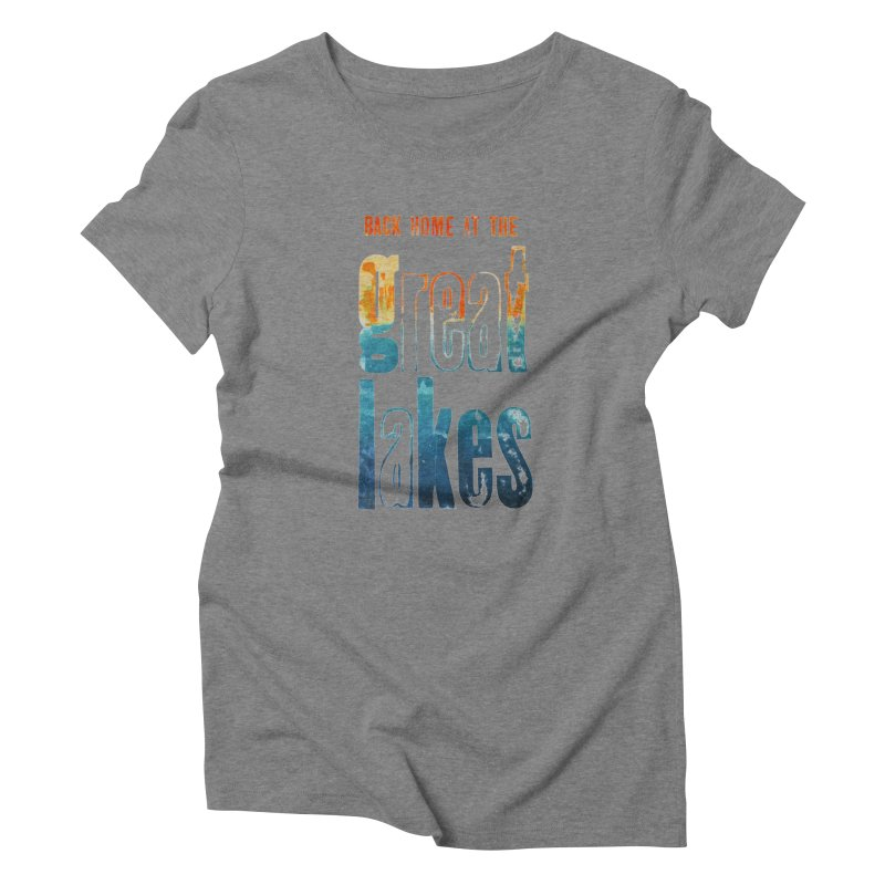 Back Home at the Great Lakes Women's Triblend T-Shirt by Crantastic Graphics