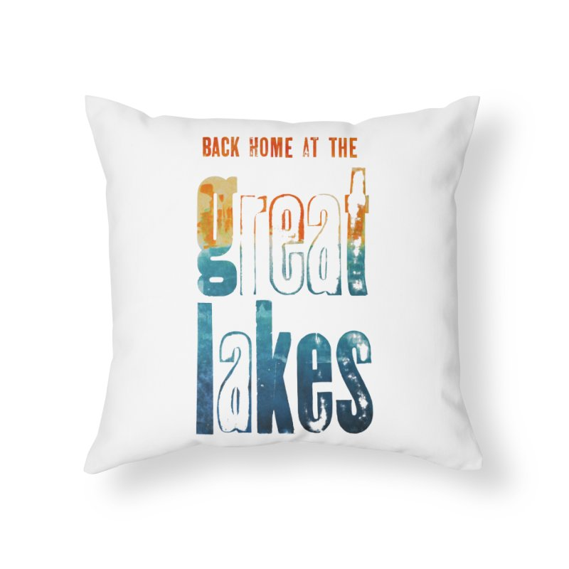 Back Home at the Great Lakes Home Throw Pillow by Crantastic Graphics