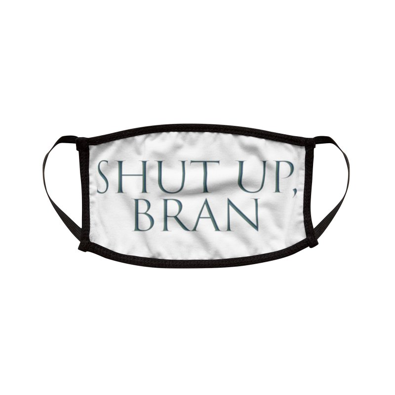 Shut Up, Bran! Game of Thrones Limited Accessories Face Mask by Watch What Crappens