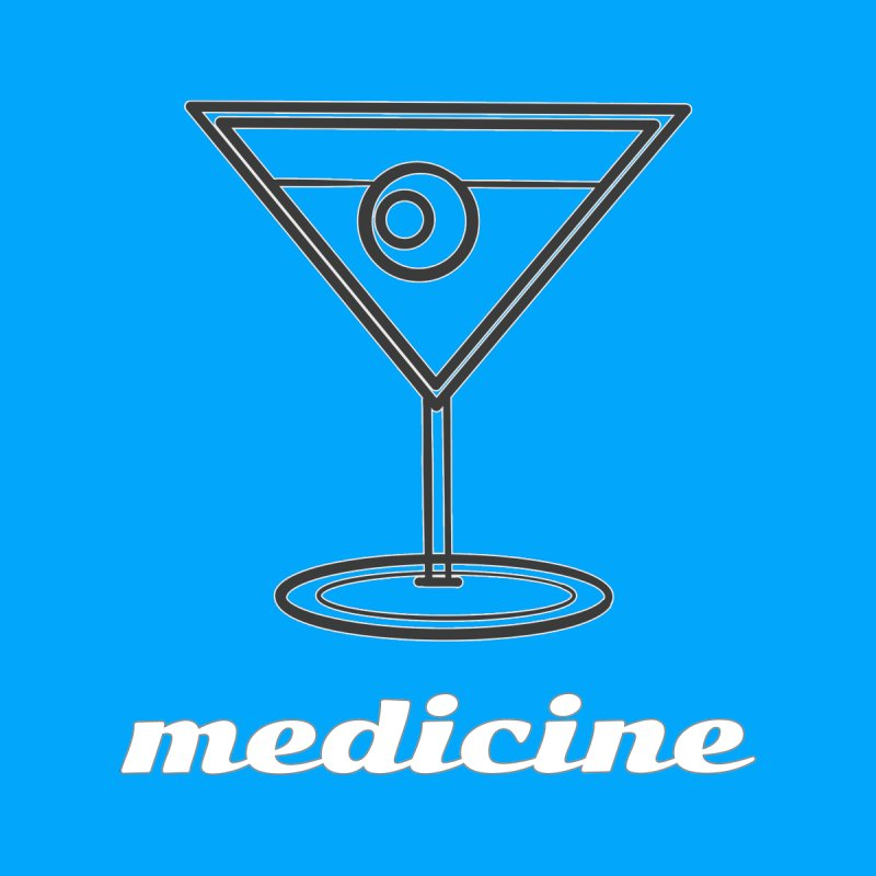 Martini Medicine Limited by Watch What Crappens