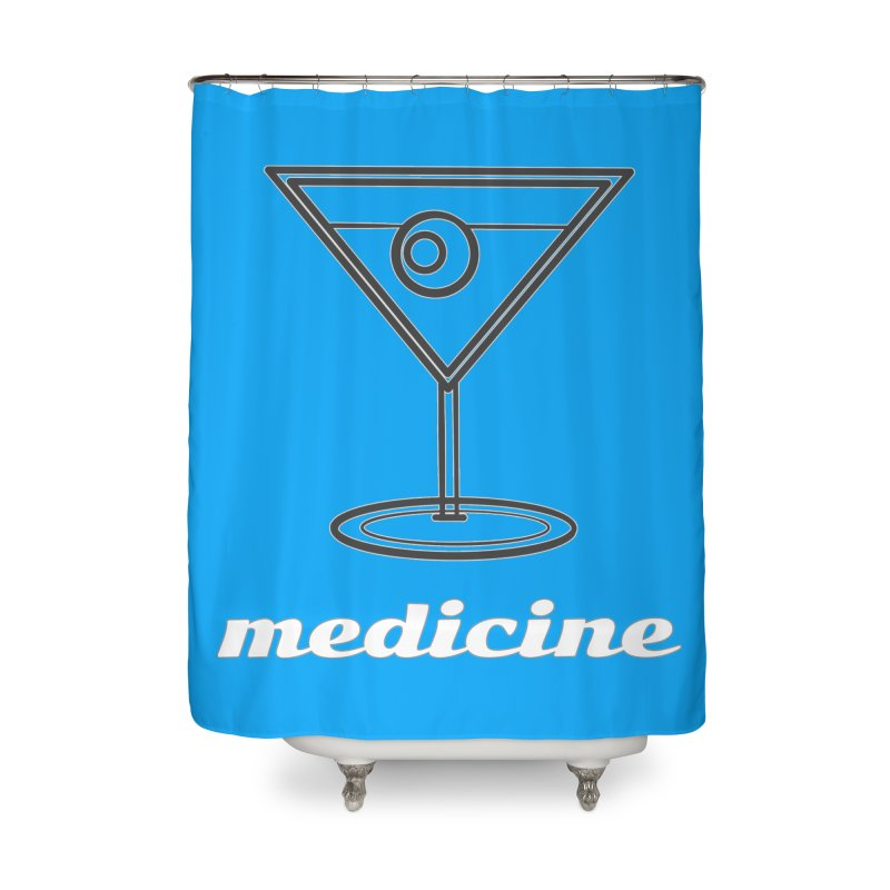 Martini Medicine Limited Home Shower Curtain by Watch What Crappens