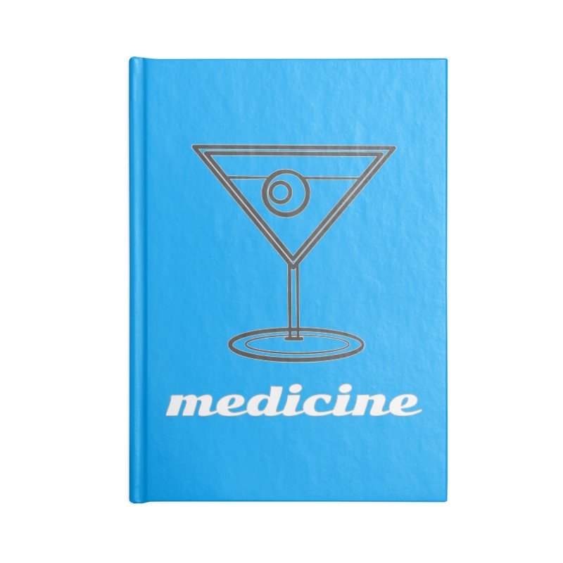 Martini Medicine Limited Accessories Blank Journal Notebook by Watch What Crappens