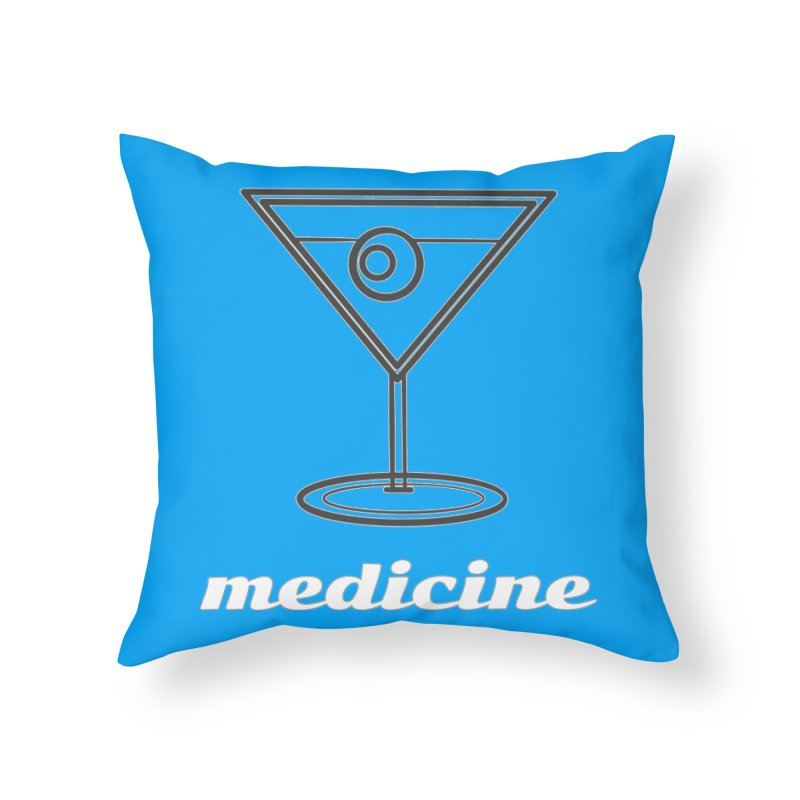 Martini Medicine Limited Home Throw Pillow by Watch What Crappens