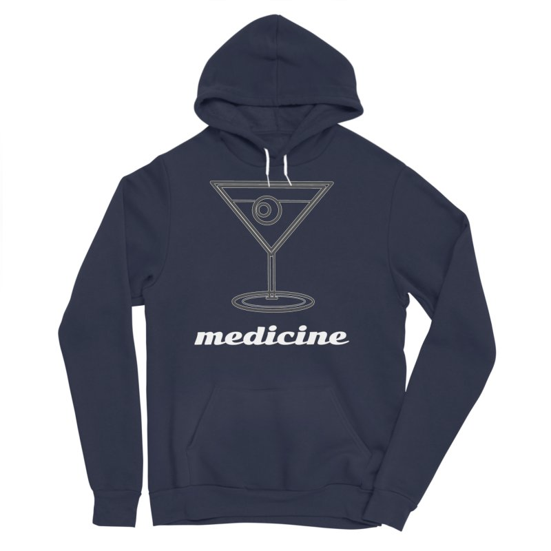 Martini Medicine Limited Women's Sponge Fleece Pullover Hoody by Watch What Crappens