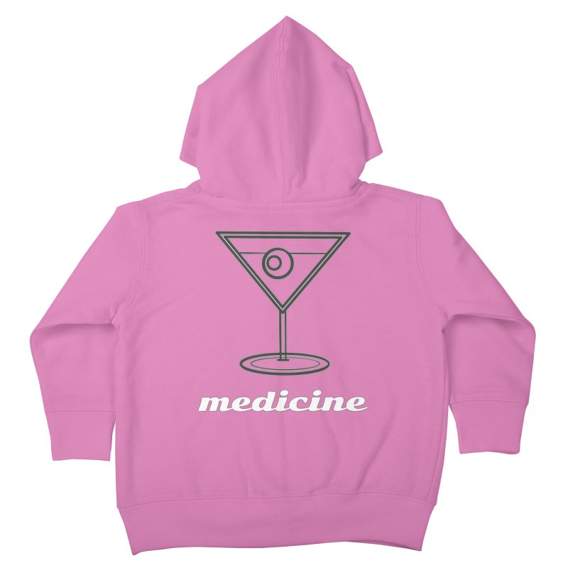 Martini Medicine Limited Kids Toddler Zip-Up Hoody by Watch What Crappens