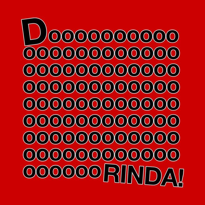 Dooooorinda! Limited by Watch What Crappens