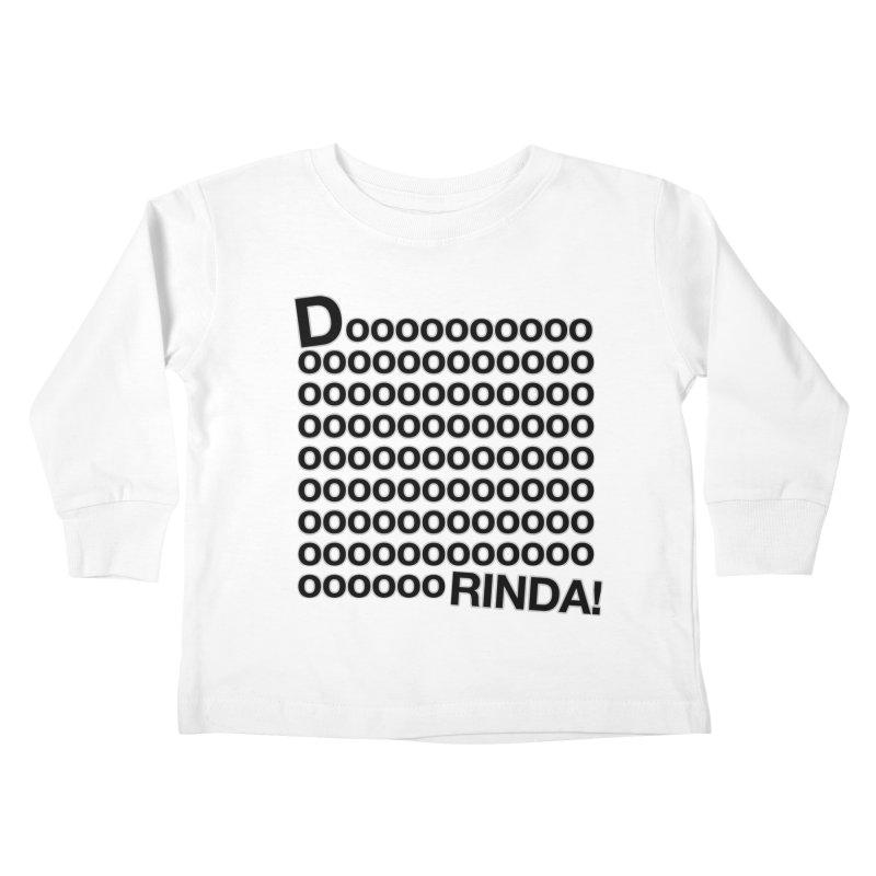 Dooooorinda! Limited Kids Toddler Longsleeve T-Shirt by Watch What Crappens