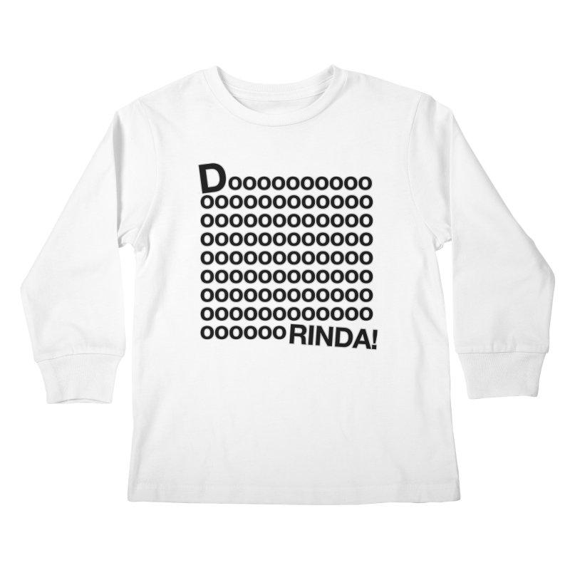 Dooooorinda! Limited Kids Longsleeve T-Shirt by Watch What Crappens