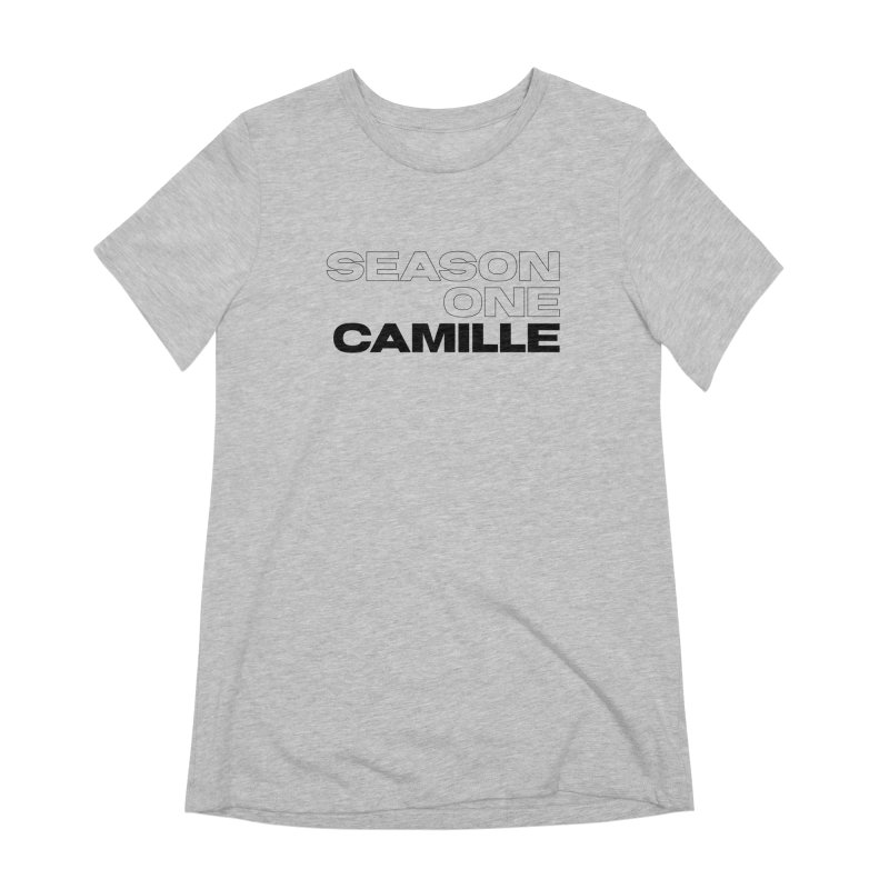 Season One Camille Limited Women's Extra Soft T-Shirt by Watch What Crappens