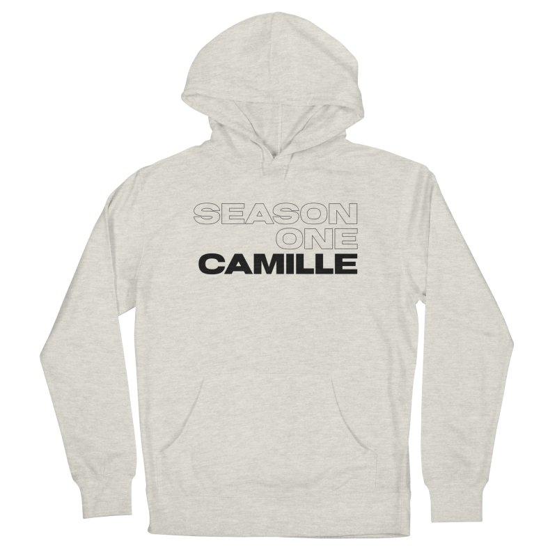 Season One Camille Limited Women's French Terry Pullover Hoody by Watch What Crappens