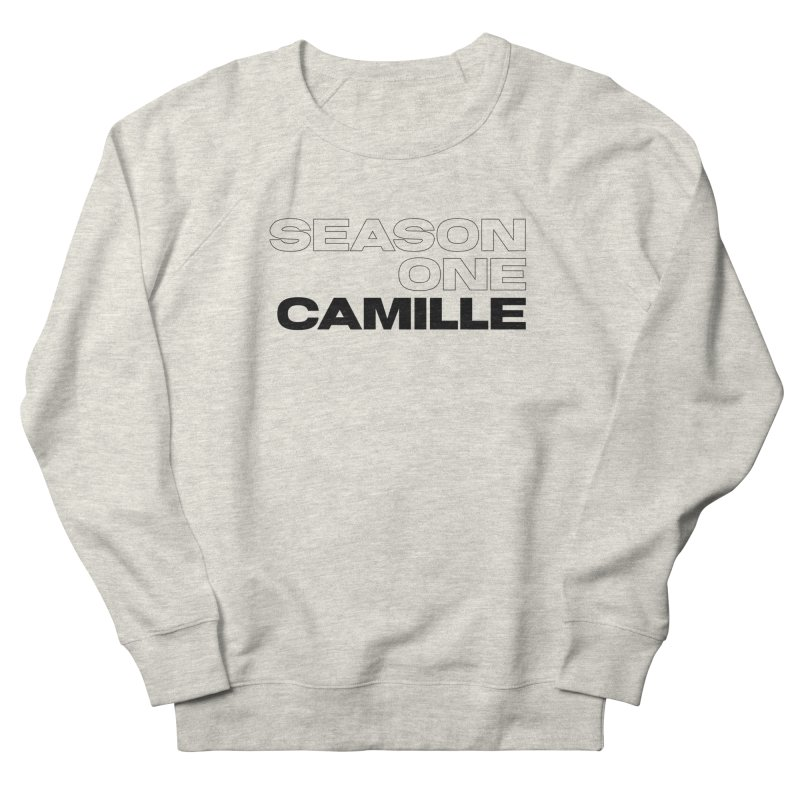Season One Camille Limited Women's French Terry Sweatshirt by Watch What Crappens
