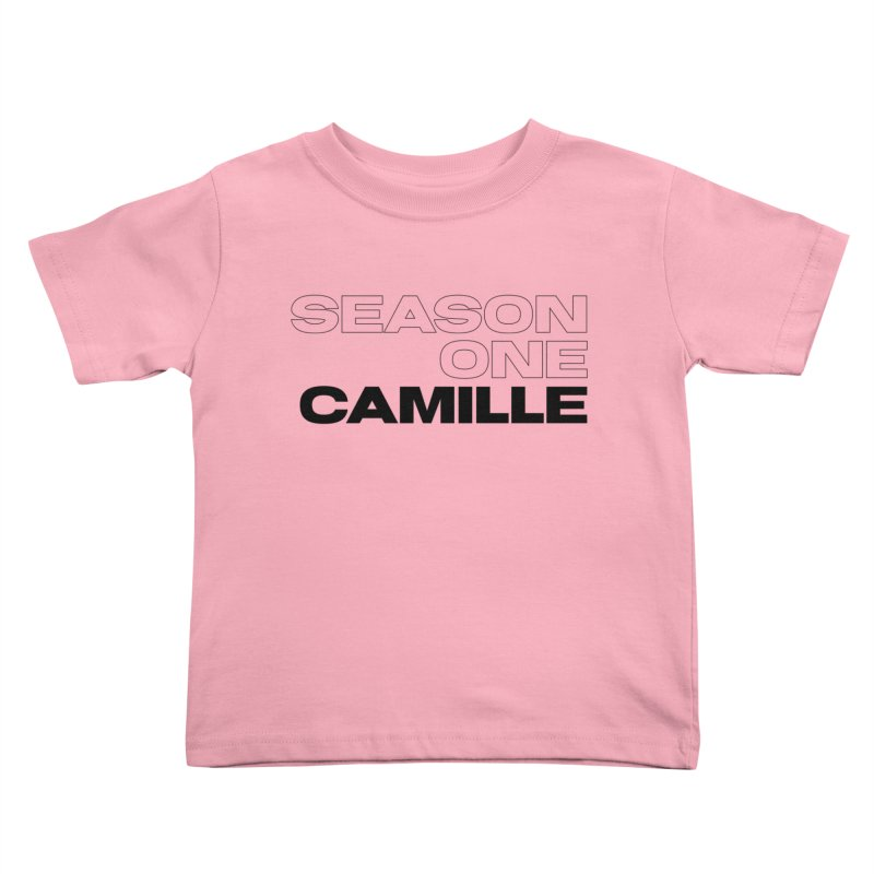 Season One Camille Limited Kids Toddler T-Shirt by Watch What Crappens