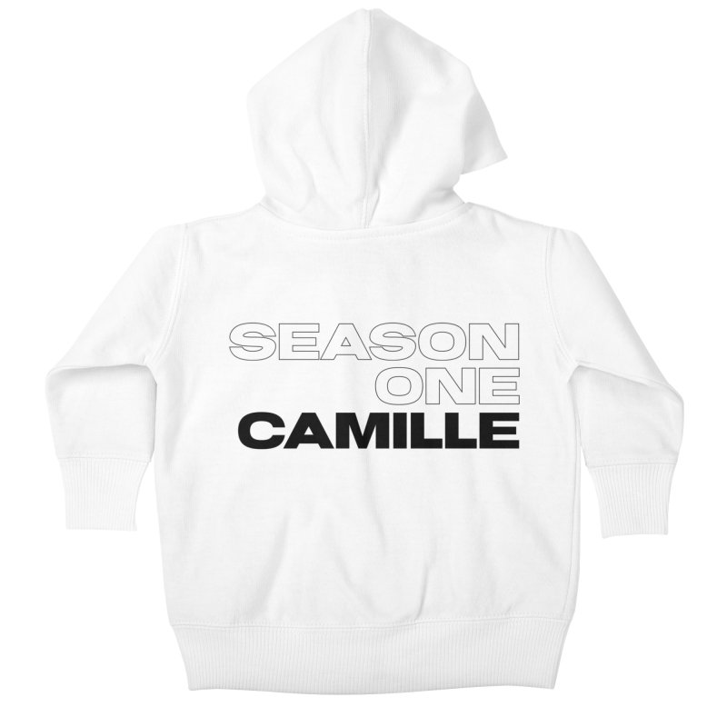 Season One Camille Limited Kids Baby Zip-Up Hoody by Watch What Crappens