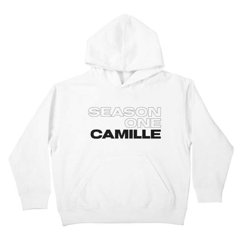 Season One Camille Limited Kids Pullover Hoody by Watch What Crappens
