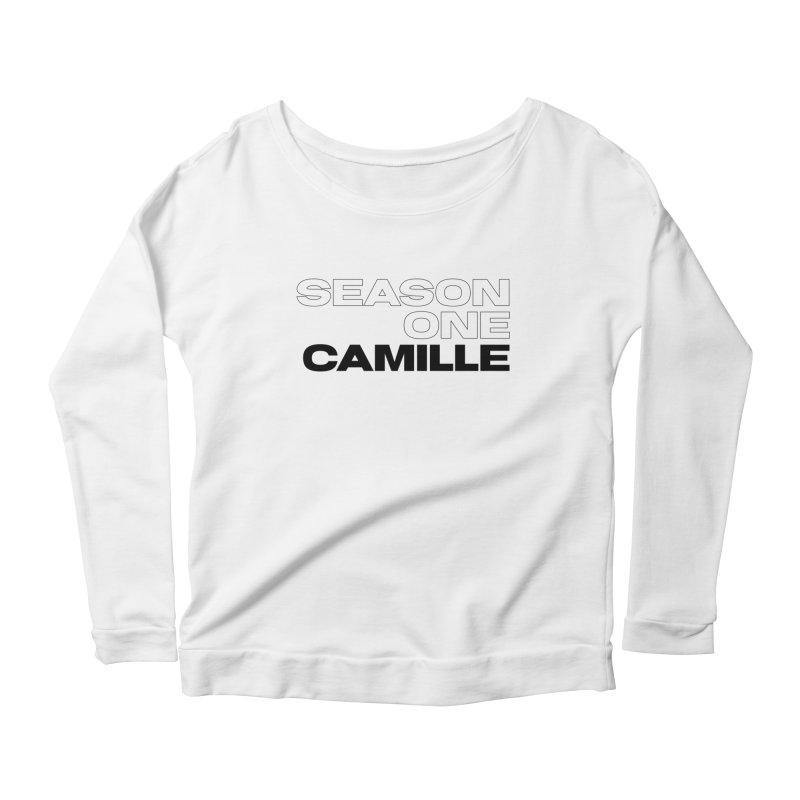 Season One Camille Limited Women's Scoop Neck Longsleeve T-Shirt by Watch What Crappens