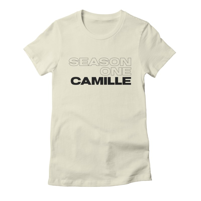 Season One Camille Limited Women's Fitted T-Shirt by Watch What Crappens