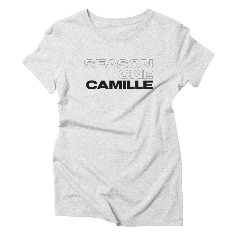 Season One Camille Limited Women's Triblend T-Shirt by Watch What Crappens