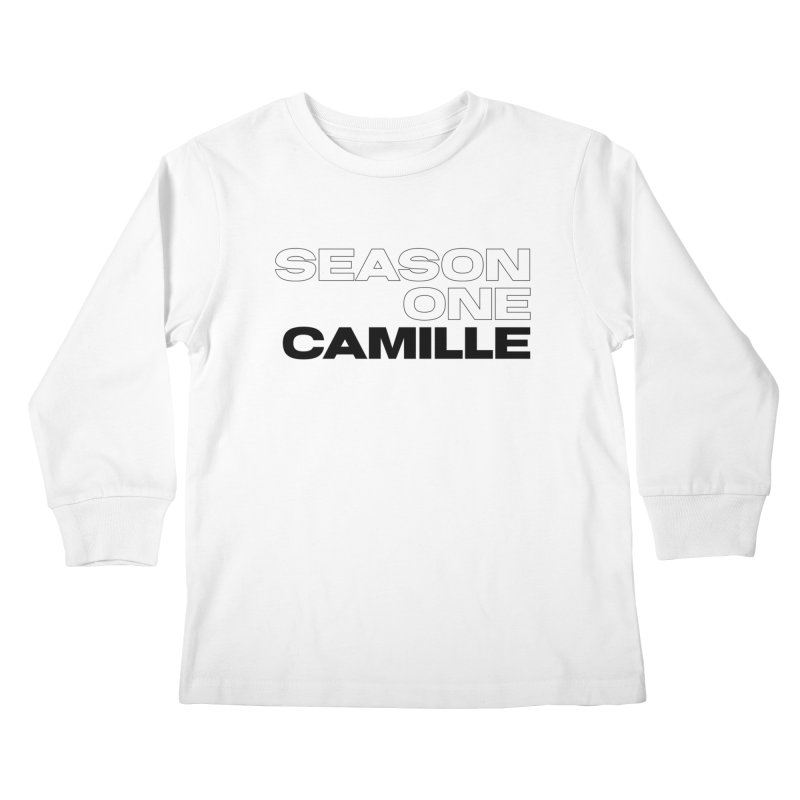 Season One Camille Limited Kids Longsleeve T-Shirt by Watch What Crappens