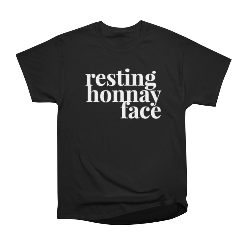 Resting Honnay Face Limited Women's Heavyweight Unisex T-Shirt by Watch What Crappens