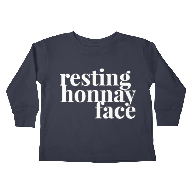 Resting Honnay Face Limited Kids Toddler Longsleeve T-Shirt by Watch What Crappens