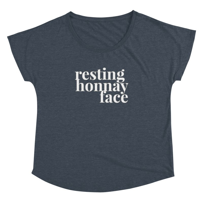 Resting Honnay Face Limited Women's Dolman Scoop Neck by Watch What Crappens