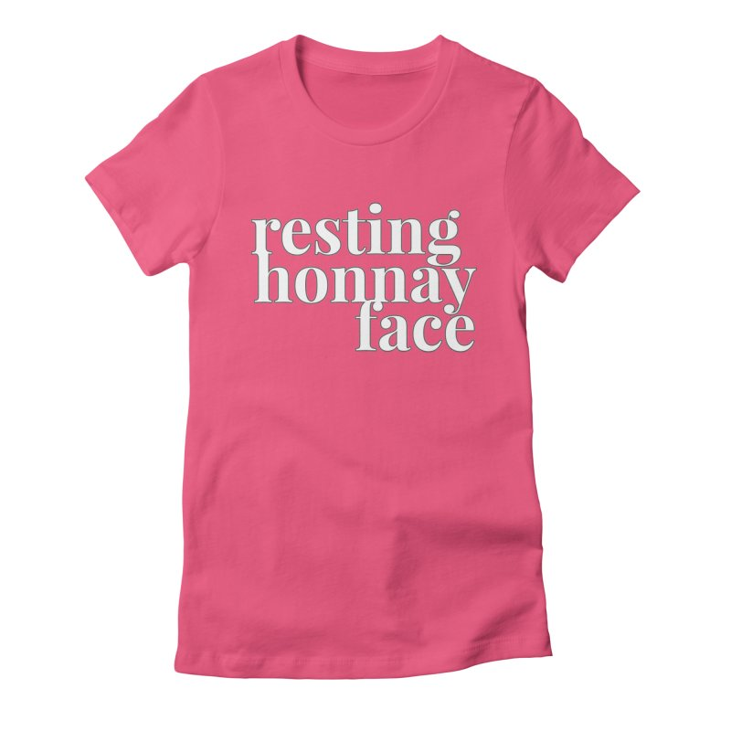 Resting Honnay Face Limited Women's Fitted T-Shirt by Watch What Crappens