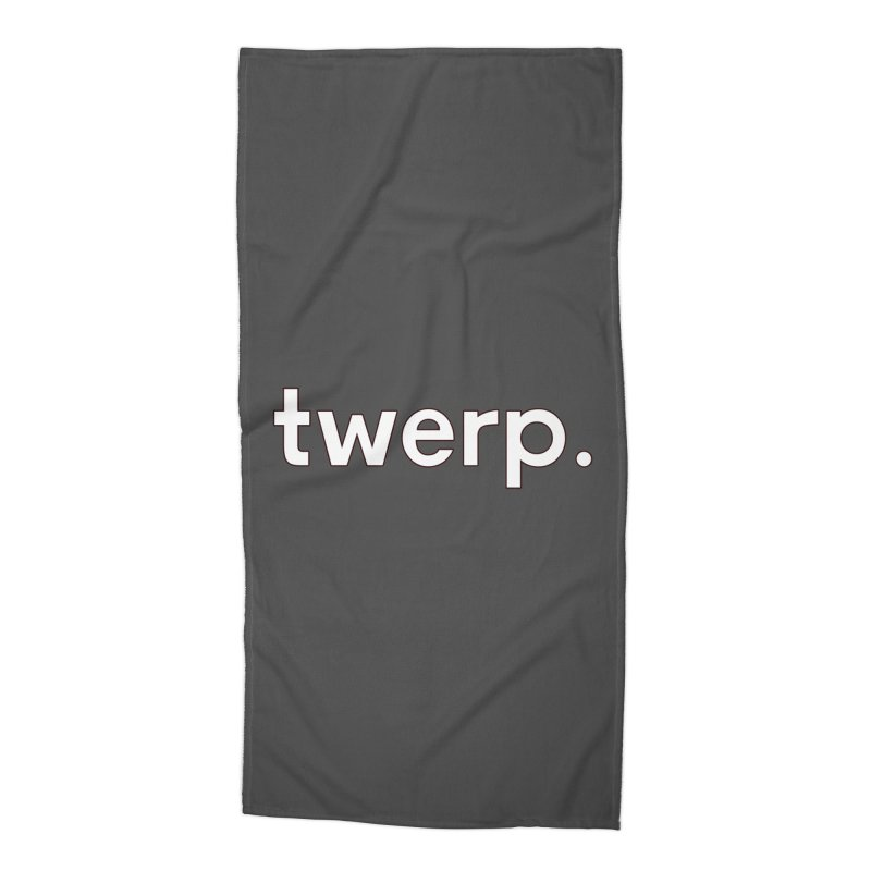 Twerp Limited Accessories Beach Towel by Watch What Crappens