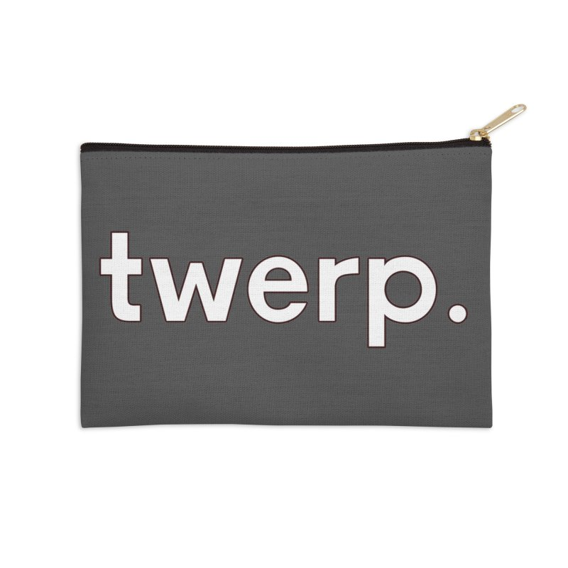 Twerp Limited Accessories Zip Pouch by Watch What Crappens