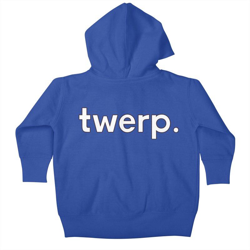 Twerp Limited Kids Baby Zip-Up Hoody by Watch What Crappens