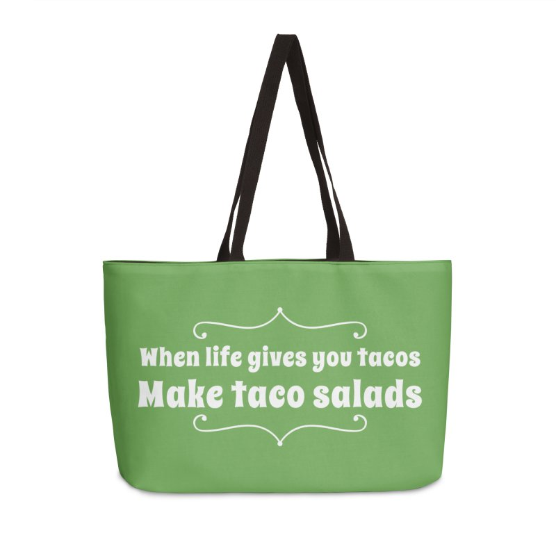 When Life Gives You Tacos, Make Taco Salads Accessories Weekender Bag Bag by Watch What Crappens